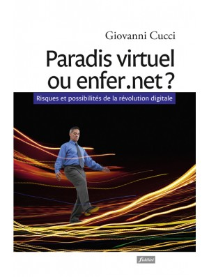 Paradis virtuel ou enfer.net