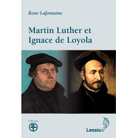 Martin Luther et Ignace de Loyola