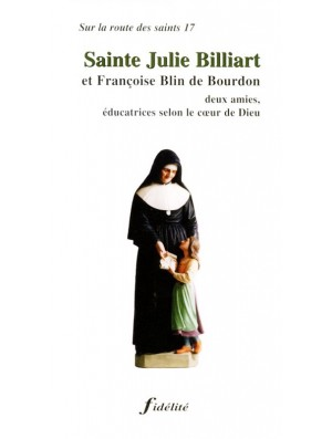 Sainte Julie Billiart et Françoise Blin de Bourdon